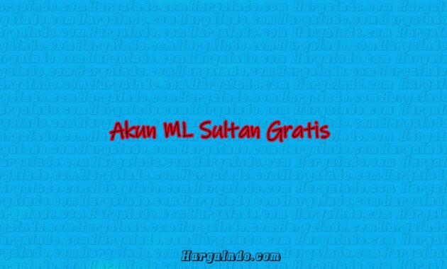 akun sultan ml gratis