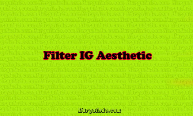 filter ig aesthetic