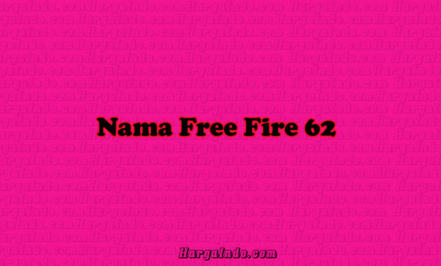 nama free fire 62