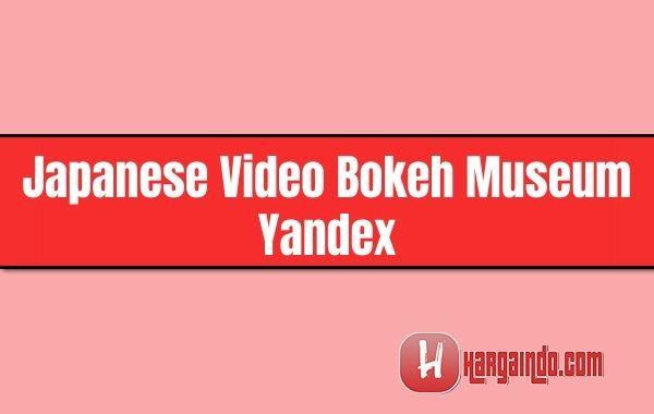 Japanese Video Bokeh Museum Yandex
