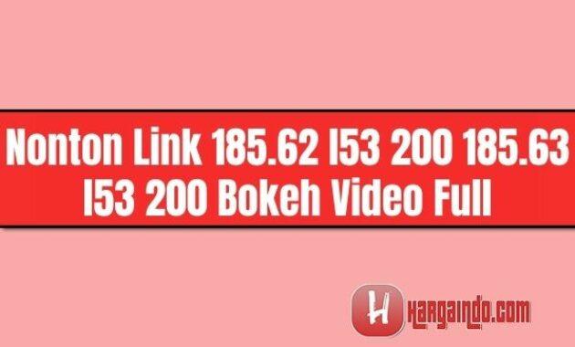 Nonton Link 185.62 l53 200 185.63 l53 200 Bokeh Video Full