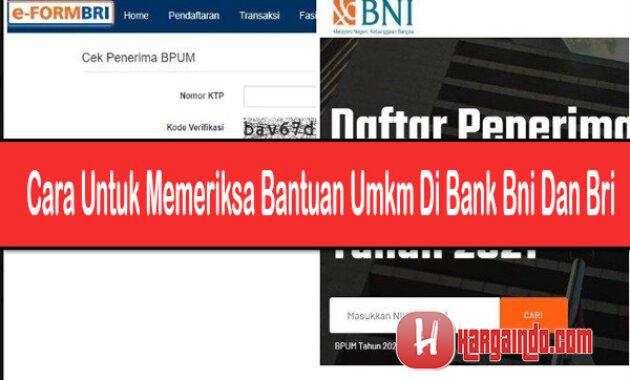 Cara Untuk Memeriksa Bantuan UMKM di Bank BNI dan BRI
