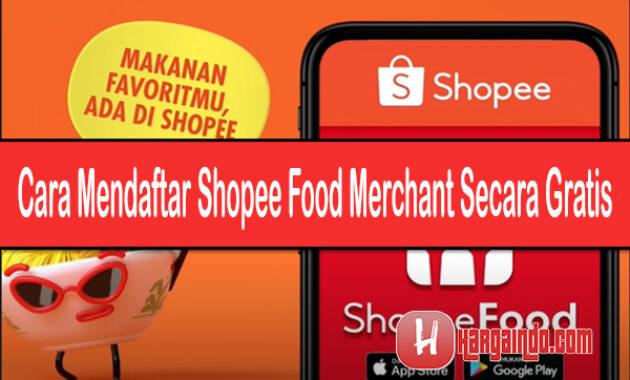 Cara MenDaftar Shopee Food Merchant Secara Online