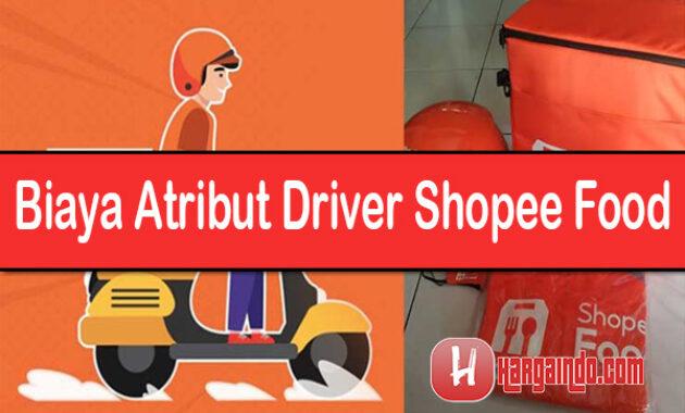 Biaya Atribut Driver Shopee Food